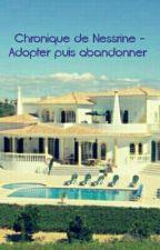 Chronique De Nessrine - Adopter puis abandonner by Myriiam212