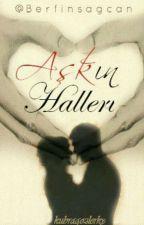 AŞKIN HALLERİ  by Berfinsagcan