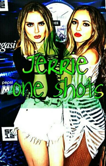 One Shots Jerrie •G!P•