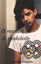 El Manual De Lo Prohibido. |Harold Azuara| by sunshineazuara