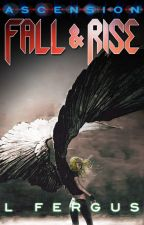Ascension: Fall and Rise Book 3 by mountainlion2