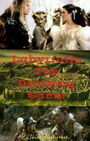 Labyrinth: The Drinking Game by 221bstarfleetstreet