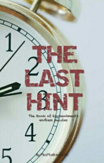 The Last Hint [WILL BE REWRITTEN]