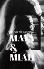 Maya y Miah ►Del Club del Suicidio◄ by weirdmar