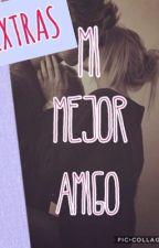 Mi Mejor Amigo (ESCENAS EXTRAS) by coldasyou_