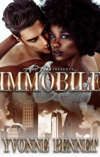 Immobile......[BW/Biracial Man] (Part One Of The Immobile Series)#Wattys2017