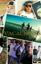 VACACIONES (Youtuber Fanfiktion) by LochisFF