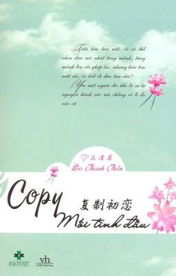 Đọc truyện Copy Mối Tình Đầu - Hoa Thanh Thần (Full)