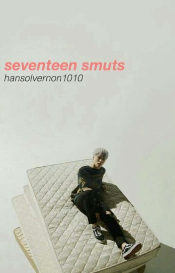 SEVENTEEN Smut's And Imagines