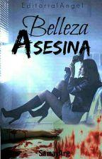 Belleza Asesina (Wattys2016)  by SamayArg