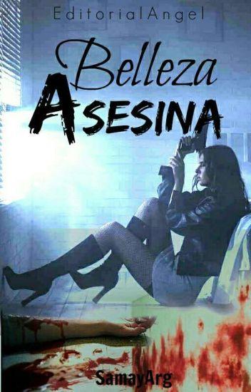 Belleza Asesina (Wattys2016)