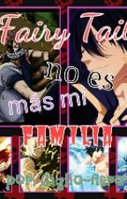 Fairy Tail No Es Más Mi Familia [#Wattys2016] by giglio-nero