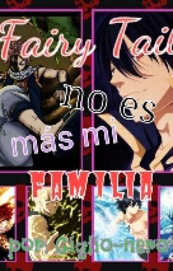 Fairy Tail No Es Más Mi Familia [#Wattys2016]