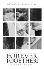 Forever Together? #SaveALife by VivianNight