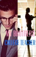 My Brothers College Teacher(Editing) by MarionNicole