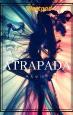 ATRAPADA by AndreaTrinidadGonzal