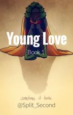 Young Love?  by Split_Second