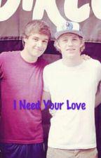 I Need Your Love (Niam Horayne) by KaahStylinsonHorayne