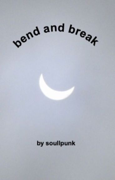 Bend and Break    Peterick