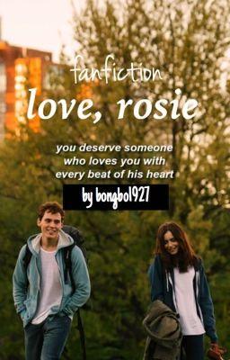 Đọc truyện Love, Rosie (fanfiction)