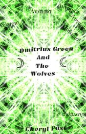 Dmitrius Green and the Wolves by CherylFast