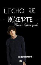 Lecho de muerte (Oliver Sykes y tú) by JacqueDeOz