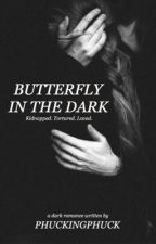 Butterfly in the Dark by PhuckingPhuck
