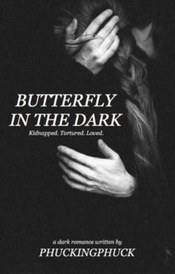 Butterfly in the Dark