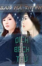 [BHTT][EDIT-Hoàn] Ban Mã Tuyến - Dịch Bạch Thủ by daodinhluyen