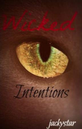 Wicked Intentions (On Hold) by jackystar