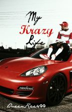 My Krazy Life by QueenRae400