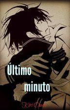 Último minuto (One-shot) by Kiri-Oasis