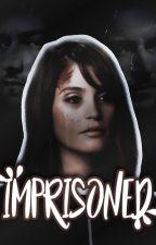 Imprisoned ▹ Prequel by -Valeskas