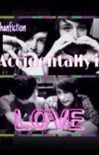 Accidentally in Love- Phanfiction by XshippingmytearsX