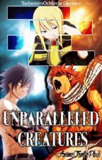 Fairy Tail: Unparalleled Creatures (Natsu x Lucy) by AnimeFanficPlus