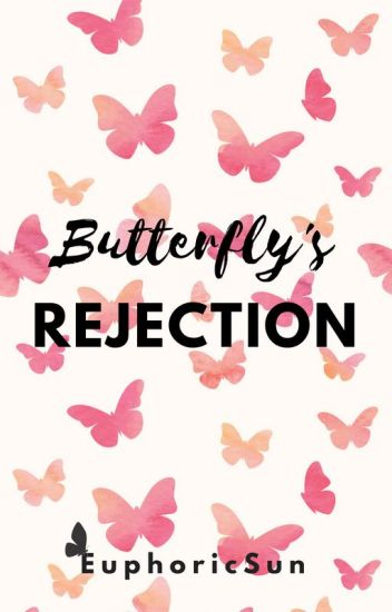 - Butterfly's Rejection - (BxB)