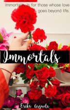 Immortals (COMPLETE) by Bastillerika