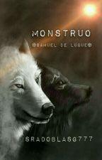 «Monstruo»  ~• Samuel De Luque •~ by SraDoblasG777