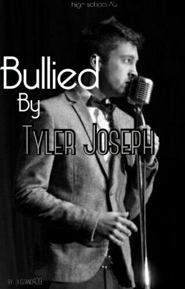 Bullied By Tyler Joseph (highschool AU)