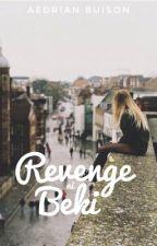 Revenge ni Beki (Complete) by AedrianBuison