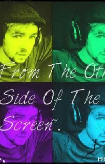 From The Other Side Of The Screen/jacksepriceyeXreader {COMPLETED}