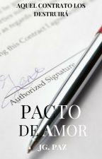 Pacto de Amor© EN EDICION by giopaz050