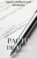 Pacto de Amor © EN EDICION by giopaz050