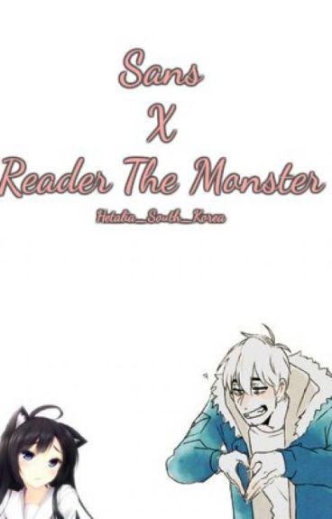 Sans X Reader The Monster