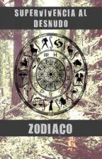 Supervivencia Al Desnudo ZODIACO by RosarioBarrientos