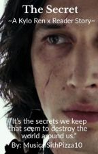 The Secret ~A Kylo Ren X Reader Story~ by MusicalSithPizza10