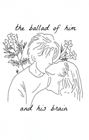 the ballad of him and his brain         ∙ van mccann