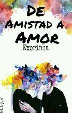 De Amistad A Amor »Exorinha« by -_Mane_-