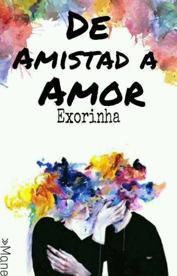 De Amistad A Amor »Exorinha«