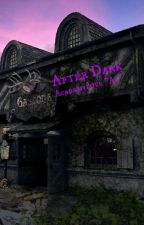 After Dark (Book 3: Dark Trilogy) by Academylove